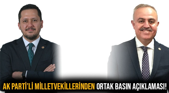 AK PARTİ MİLLETVEKİLLERİNDEN ORTAK BASIN AÇIKLAMASI!