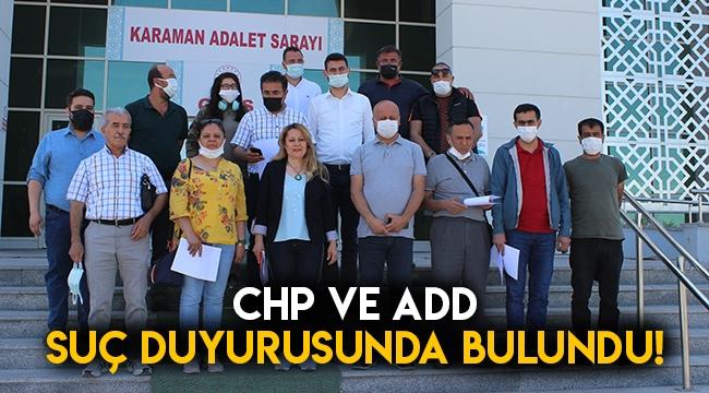 CHP ve ADD suç duyurusunda bulundu!