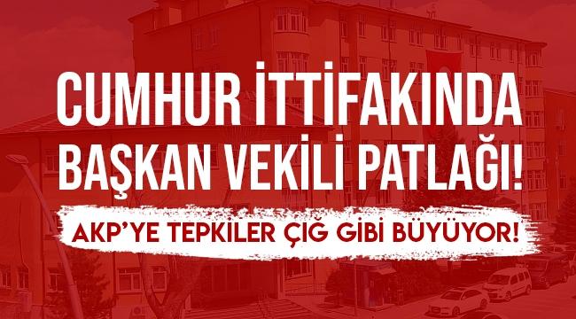 CUMHUR İTTİFAKINDA BAŞKAN VEKİLİ PATLAĞI!