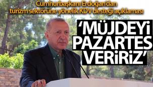 """Cumhurbaşkanı Erdoğan: """"Turizm sektöründe KDV desteğiyle ilgili müjdeyi Pazartesi veririz"""""""