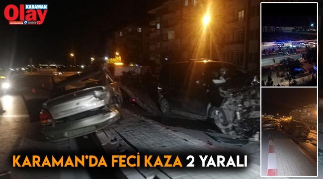 Karaman'da Feci kaza iki yaralı