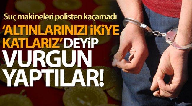 'Altın Bereketlendirme Dolandırıcılığı' yapan 3 kadın yakalandı