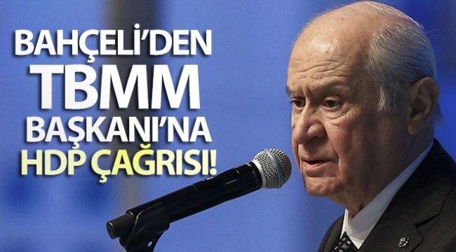Bahçeli'den TBMM Başkanı'na HDP çağrısı