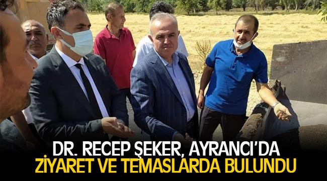 DR. RECEP ŞEKER, AYRANCI'DA ZİYARET VE TEMASLARDA BULUNDU