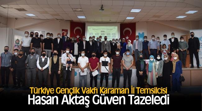 Türkiye Gençlik Vakfı Karaman İl Temsilcisi Hasan Aktaş Güven Tazeledi