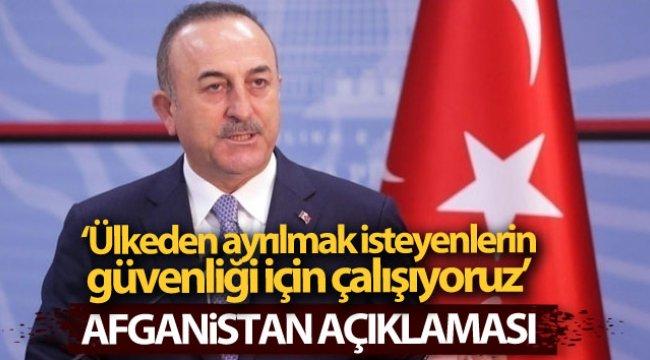 Bakan Çavuşoğlu'dan Afganistan açıklaması
