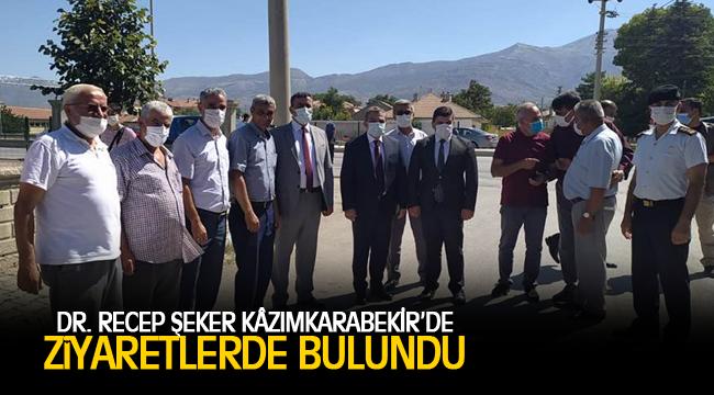 DR. RECEP ŞEKER KÂZIMKARABEKİR'DE ZİYARETLERDE BULUNDU