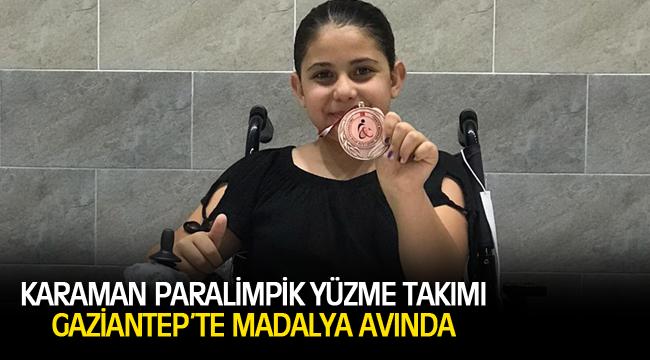 KARAMAN PARALİMPİK YÜZME TAKIMI GAZİANTEP'TE MADALYA AVINDA