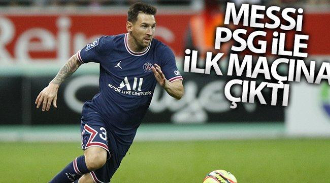 Messi, PSG formasıyla ilk resmi maçına çıktı