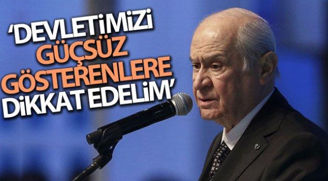 MHP Lideri Bahçeli: 'Devletimizi güçsüz gösterenlere azami dikkat edelim'