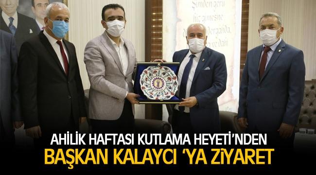 AHİLİK HAFTASI KUTLAMA HEYETİ'NDEN BAŞKAN KALAYCI 'YA ZİYARET