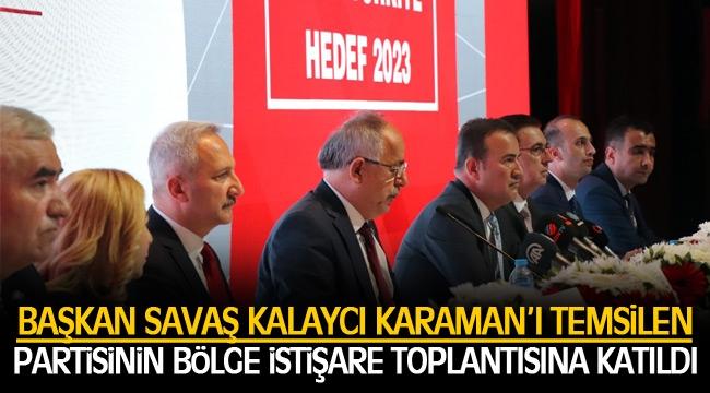 Kalaycı, Partisinin Bölge İstişare Toplantısına Katıldı