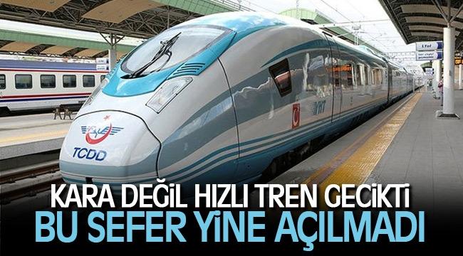 Kara tren değil hızlı tren gecikti !