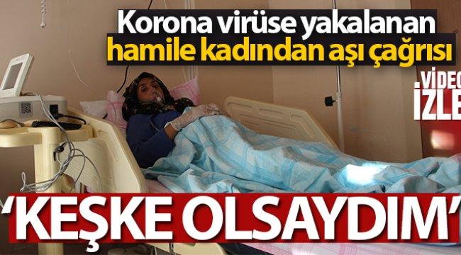 Korona virüse yakalanan hamile kadından aşı çağrısı