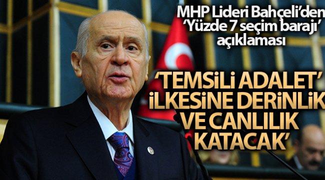 MHP Genel Başkanı Bahçeli: 'Yüzde 7 seçim barajı 'temsilde adalet' ilkesine derinlik ve canlılık katacak'