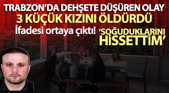 Trabzon'da cinnet getirerek 3 küçük kızını silahla öldüren şahsın ilk ifadesi ortaya çıktı