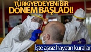 Türkiye'de yeni bir dönem başladı! İşte aşısız hayatın kuralları