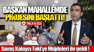 BAŞKAN MAHALLEMDE PROJESİNİ BAŞLATTI!