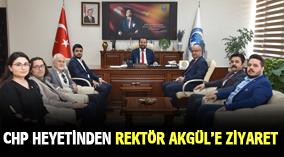 CHP HEYETİNDEN REKTÖR AKGÜL'E ZİYARET