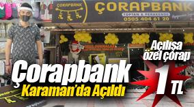 ÇORAP BANK KARAMAN'DA AÇILDI !