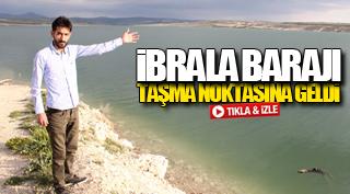 İBRALA BARAJI TAŞMA NOKTASINA GELDİ