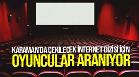 Karaman'da Çekilecek İnternet Dizisi İçin Oyuncular Aranıyor