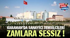 KARAMAN'DA SANAYİCİ TEMSİLCİLERİ ZAMLARA SESSİZ !