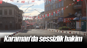 Karaman'da sessizlik hakim