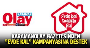 KARAMANOLAY GAZETESİNDEN ''EVDE KAL'' KAMPANYASINA DESTEK