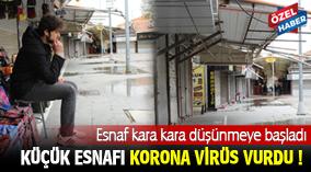 Küçük Esnafı Korona Virüs Vurdu