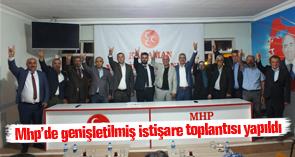 MHP'de genişletilmiş istişare toplantısı yapıldı