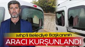 MHP'Lİ BELEDİYE BAŞKANININ ARACI KURŞUNLANDI