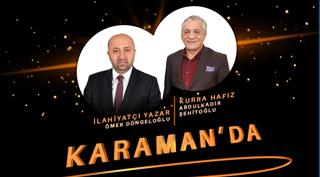 Ömer Döngeloğlu ve Abdulkadir Şehitoğlu Karaman'da
