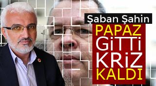 PAPAZ GİTTİ, KRİZ KALDI!