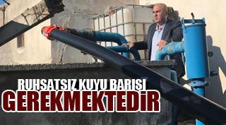 RUHSATSIZ KUYU BARIŞI GELMELİDİR!