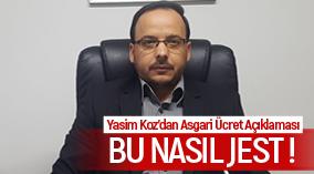 Saadet Partisi İl Başkanı Yasim Koz'dan Asgari Ücret Açıklaması