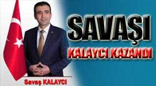 SAVAŞ I KALAYCI KAZANDI
