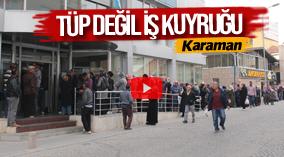TÜP DEĞİL İŞ KUYRUĞU !