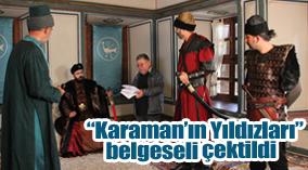 """Yönetmen Gürsel Ateş Karaman'da """"Karaman'ın Yıldızları"""" belgeseli çekti"""