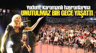 Yudum, Karamanlı hayranlarına unutulmaz bir gece yaşattı